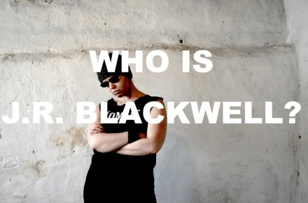 Who Is J.R. Blackwell?